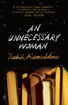 Ten reasons An Unnecessary Woman is necessary reading